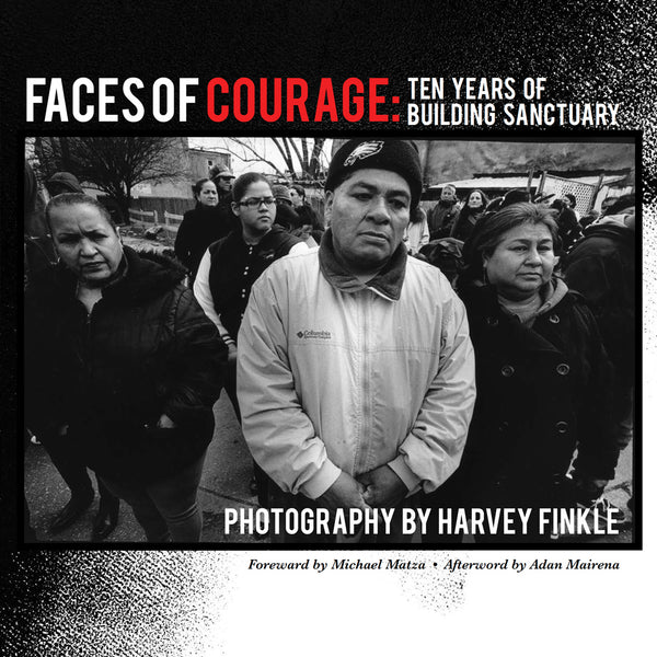 Faces of Courage: Ten Years of Building Sanctuary
