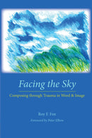 Facing the Sky: Composing through Trauma in Word and Image