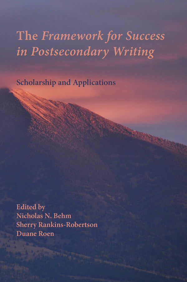 The Framework for Success in Postsecondary Writing: Scholarship and Applications