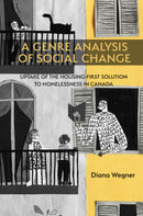 A Genre Analysis of Social Change: Uptake of the Housing-First Solution to Homelessness in Canada
