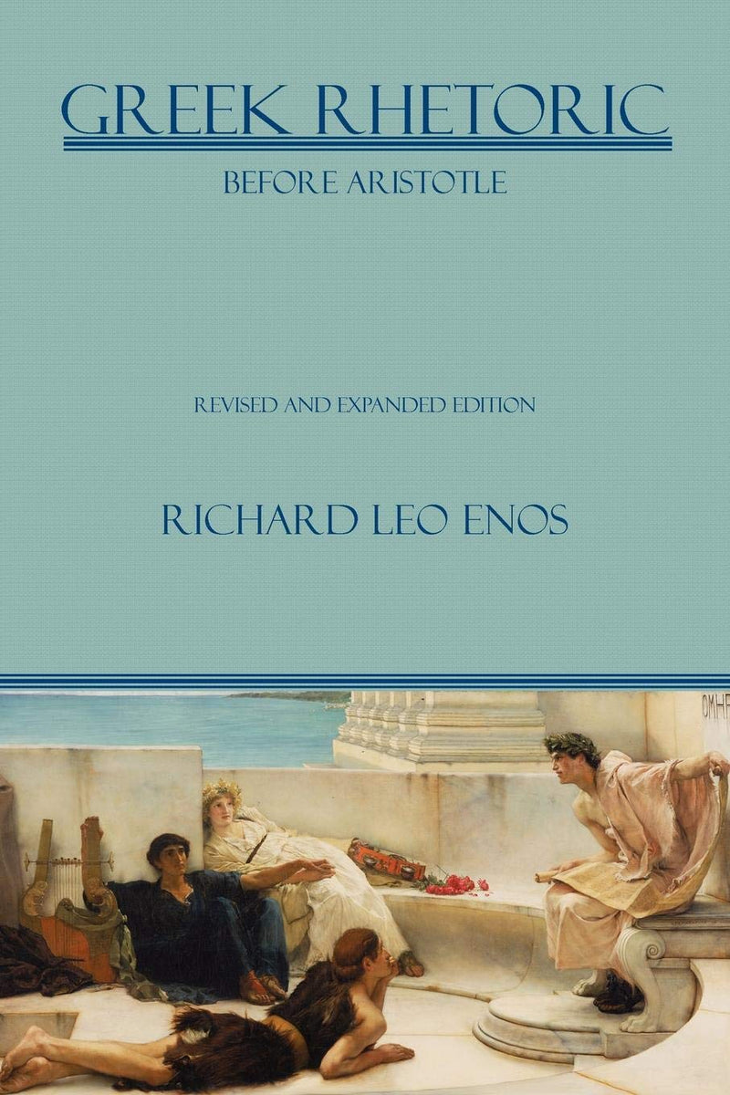 Greek Rhetoric Before Aristotle 2e
