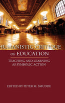 Humanistic Critique of Education: Teaching and Learning as Symbolic Action