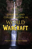 Identity and Collaboration in World of Warcraft
