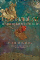 The Labyrinth of Love: Selected Sonnets and Other Poems