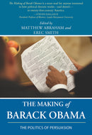 The Making of Barack Obama: The Politics of Persuasion