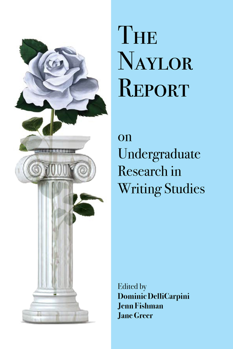 The Naylor Report on Undergraduate Research in Writing Studies