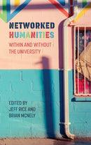 Networked Humanities: Within and Without the University