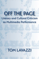 Off the Page: Literary and Cultural Criticism as Multimedia Performance