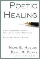 Poetic Healing: Poetic Healing: A Vietnam Veteran's Journey from a Communication Perspective