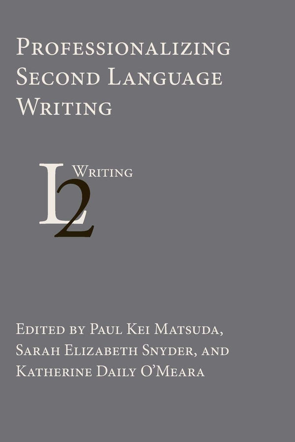 Professionalizing Second Language Writing
