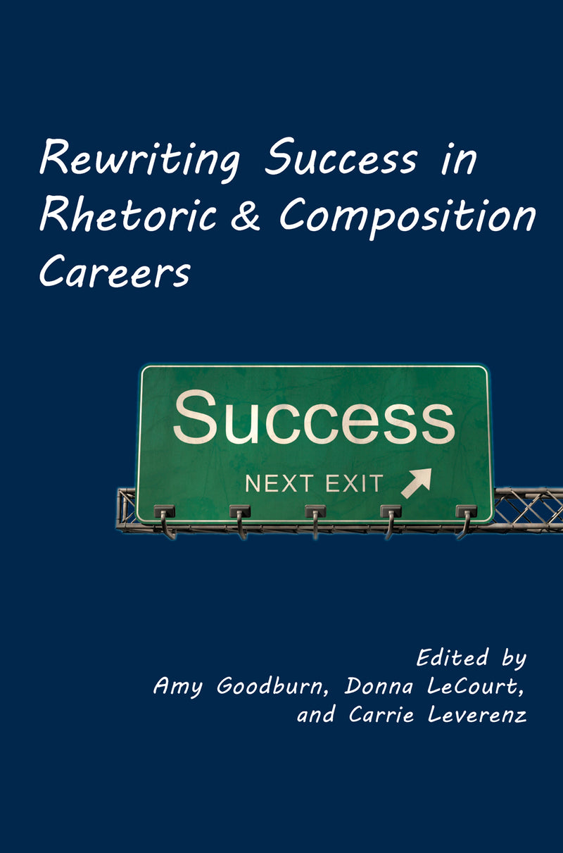Rewriting Success in Rhetoric and Composition Careers