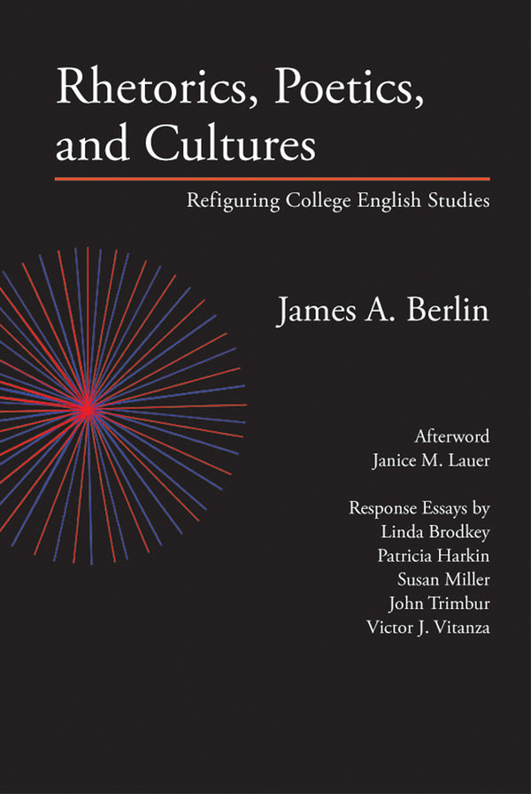 Rhetorics, Poetics, and Cultures: Refiguring College English Studies