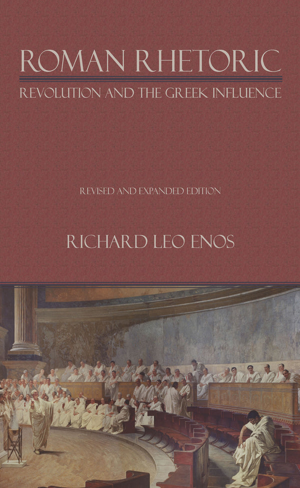 Roman Rhetoric: Revolution and the Greek Influence