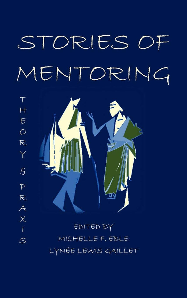Stories of Mentoring: Theory and Praxis