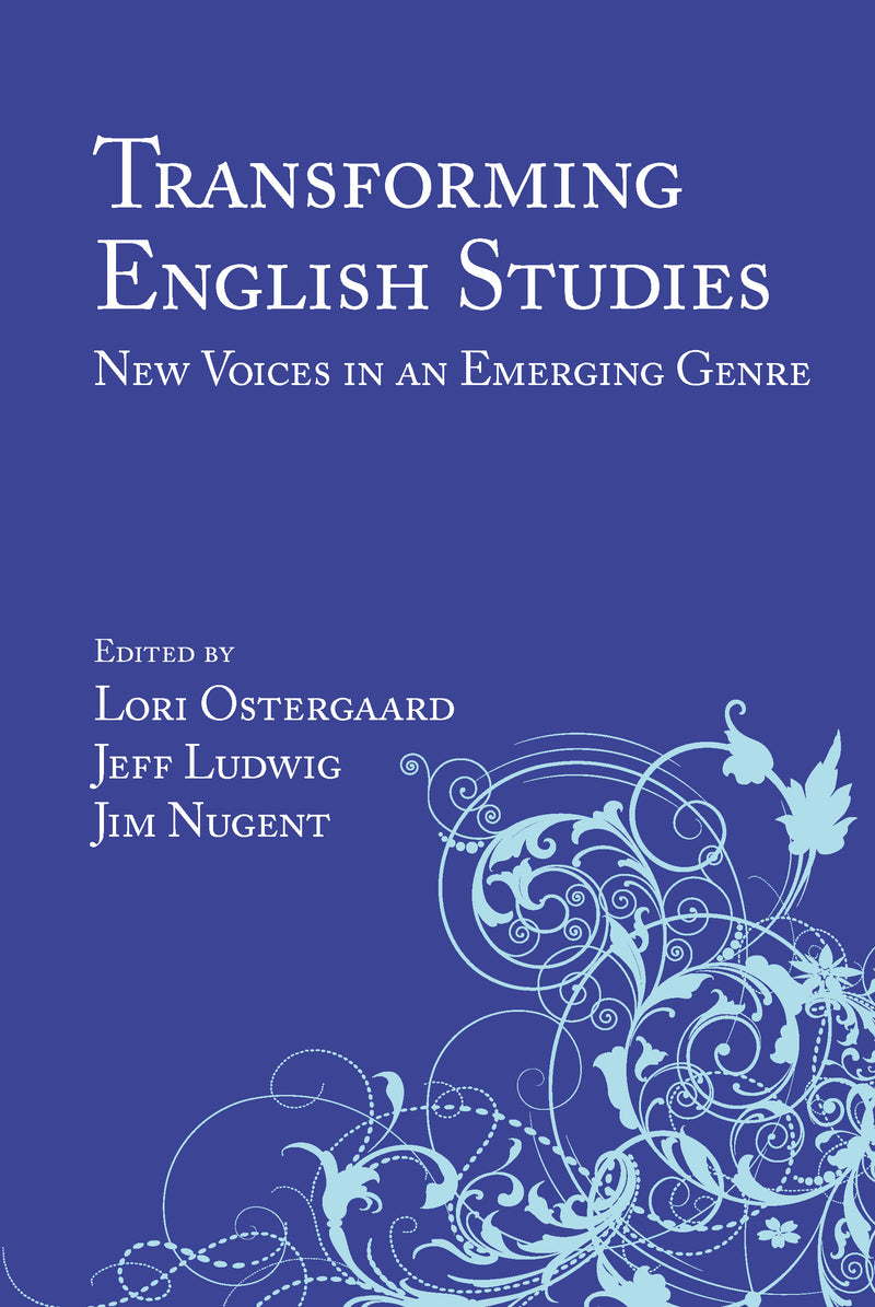 Transforming English Studies: New Voices in an Emerging Genre