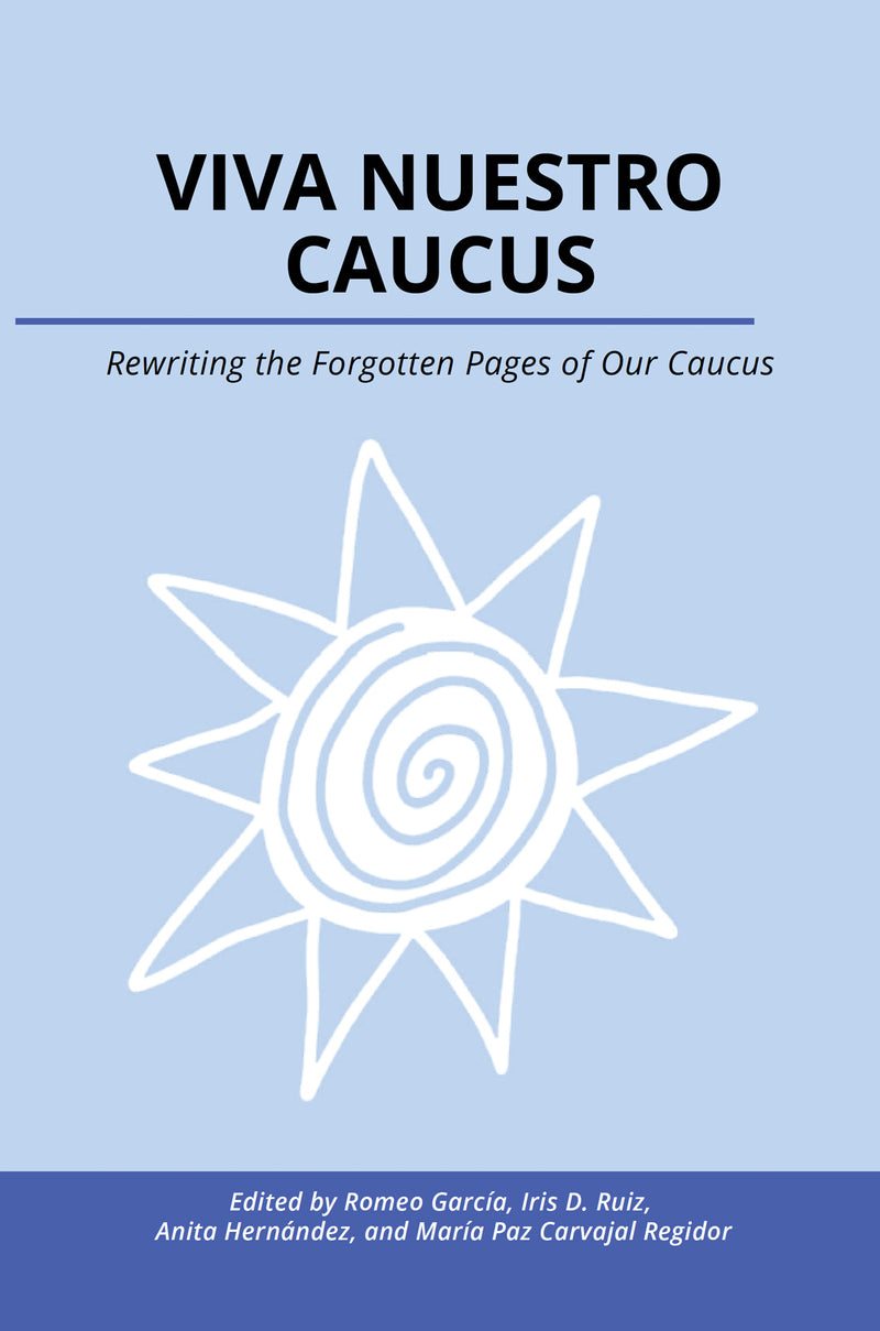 Viva Nuestro Caucus: Rewriting the Forgotten Pages of Our Caucus