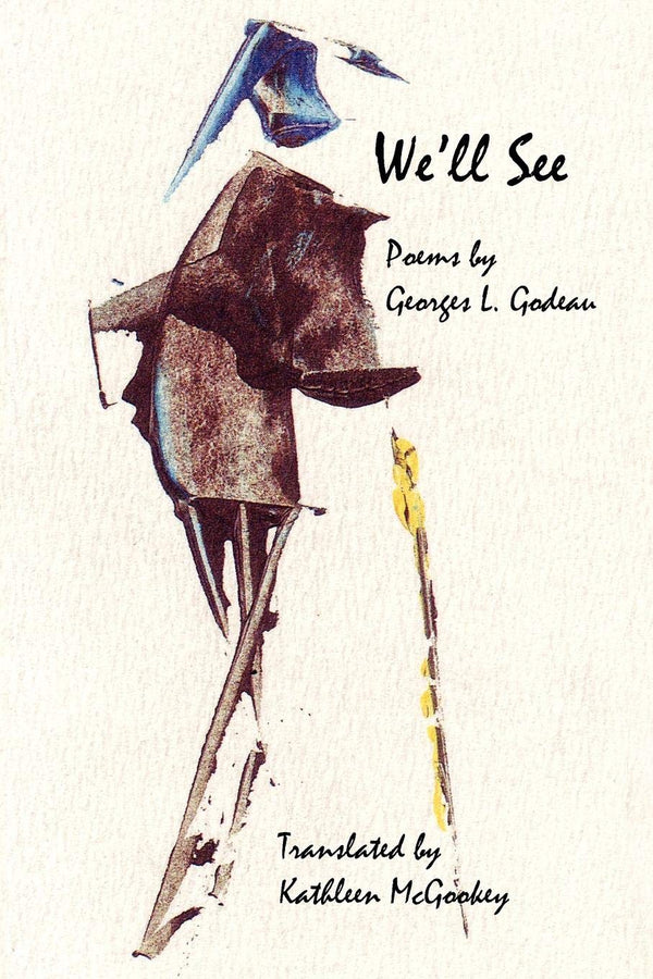 We'll See: Poems by Georges L. Godeau