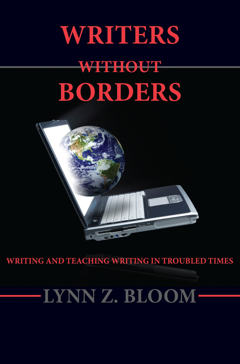 Writers Without Borders: Writing and Teaching Writing in Troubled Times
