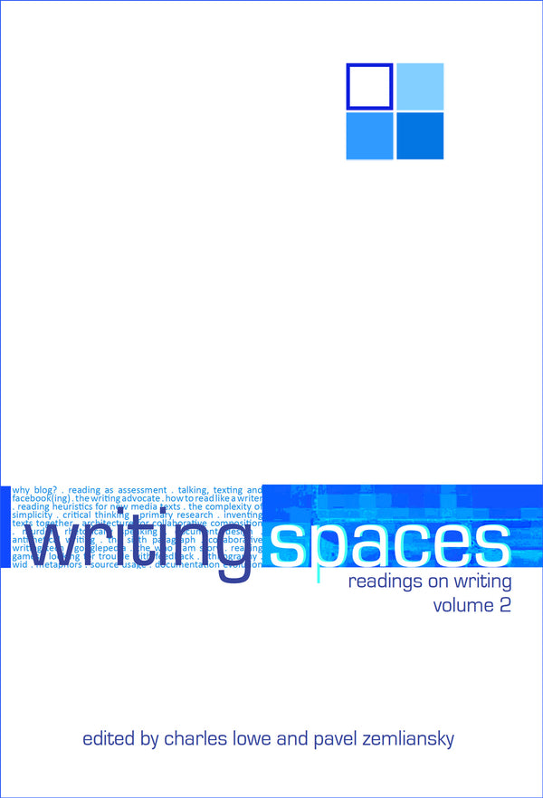 Writing Spaces: Readings on Writing Volume 2