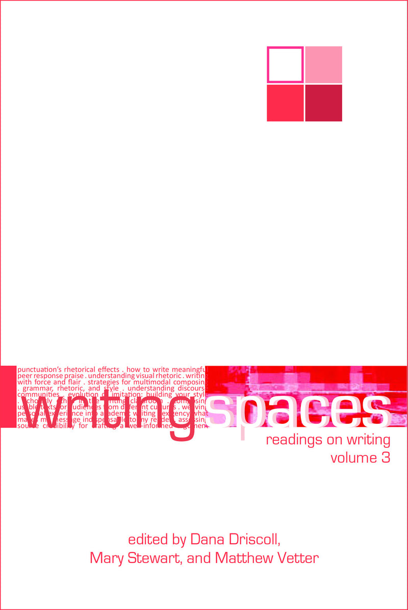Writing Spaces: Readings on Writing Volume 3