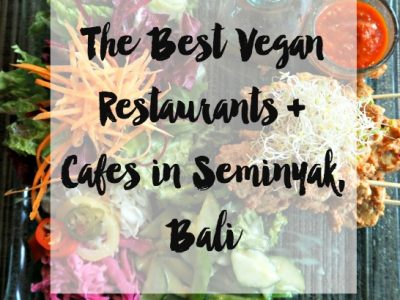 The Best Vegan Restaurants + Cafes in Seminyak, Bali