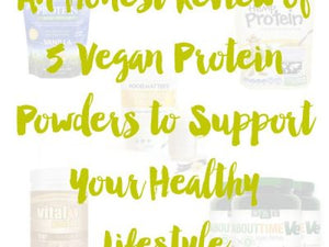 An Honest Review of 5 Vegan Protein Powders to Support Your Healthy Lifestyle