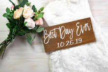 Load image into Gallery viewer, Best Day Ever Sign with Wedding Date
