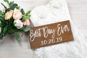 Best Day Ever Sign with Wedding Date