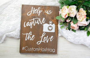 Wood Help Us Capture the Love Wedding Hashtag Sign