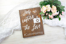 Load image into Gallery viewer, Wood Help Us Capture the Love Wedding Hashtag Sign