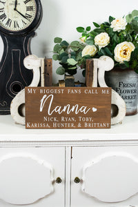 My Biggest Fans Call Me Nanna Sign -  Gift for Grandmother