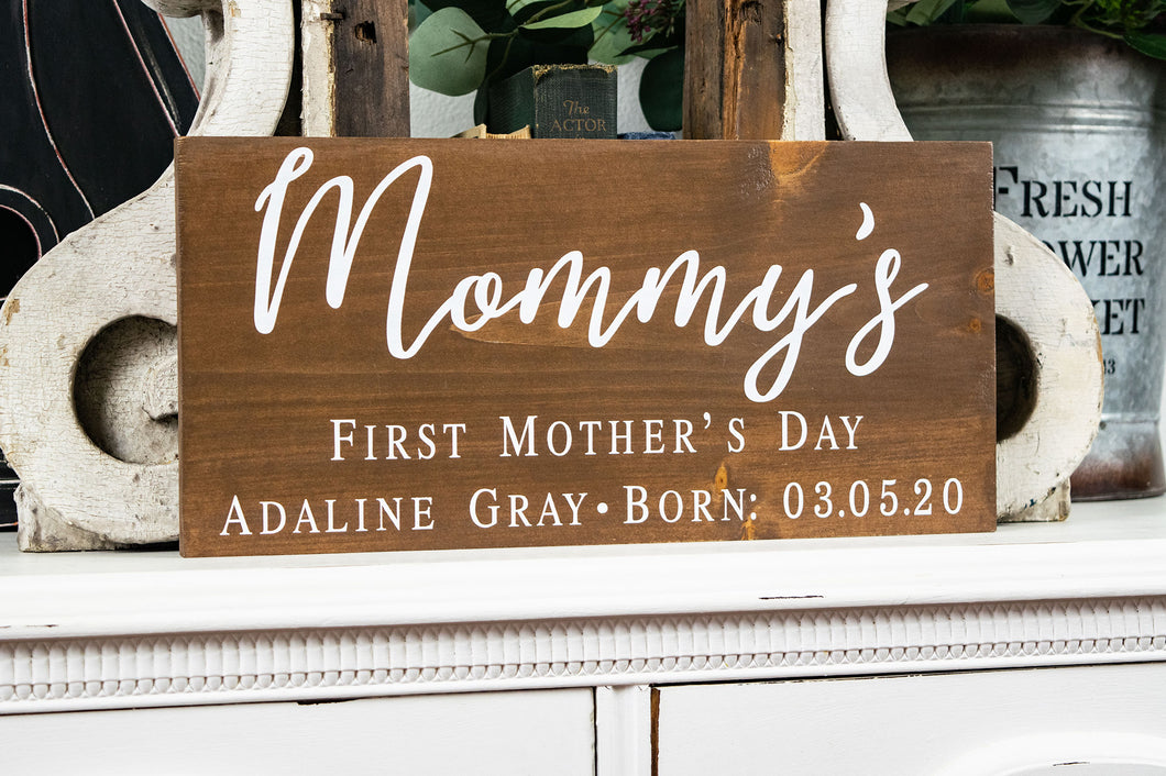 Mommy's First Mother's Day Sign - Mother's Day Gift