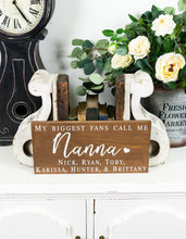 Load image into Gallery viewer, My Biggest Fans Call Me Nanna Sign -  Gift for Grandmother