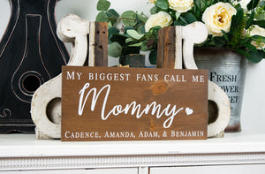 My Biggest Fans Call Me Mommy Sign