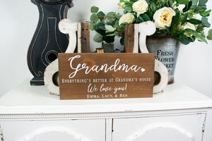 Everything's Better at Grandma's House Sign -  Gift for Grandmother