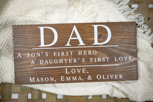 Dad Sign - A Son's First Hero, A Daughter's First Love - Personalized Fathers Day Gift