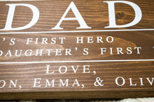 Load image into Gallery viewer, Dad Sign - A Son's First Hero, A Daughter's First Love - Personalized Fathers Day Gift