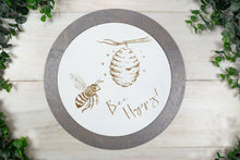 "Load image into Gallery viewer, Bee Happy Sign - Honey Bee Home Decor - 10"" Round"