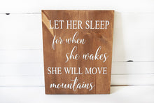 Load image into Gallery viewer, Let Her Sleep for when She Wakes Nursery Sign