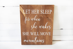 Let Her Sleep for when She Wakes Nursery Sign