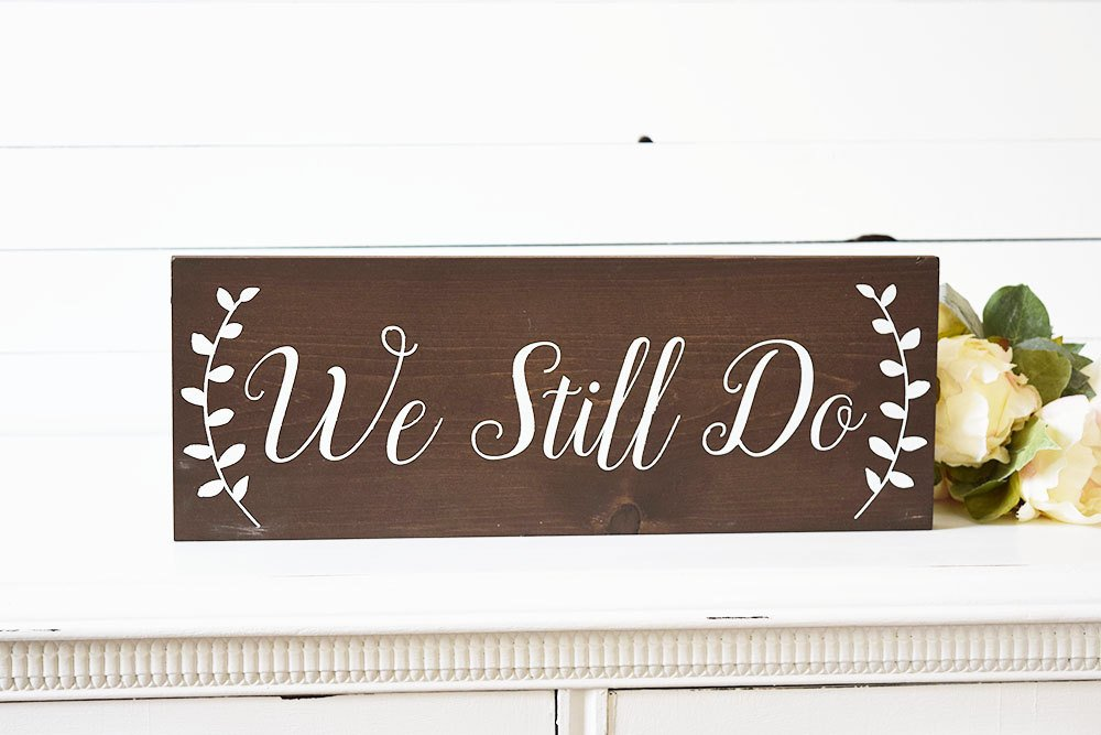 We Still Do Sign - Rustic Wedding Anniversary Gift