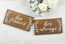 Load image into Gallery viewer, His forever Her Always Wedding Chair Signs