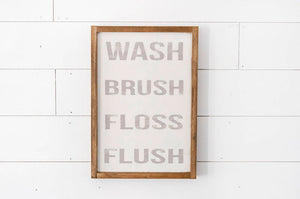 Wash Flush Floss Brush Sign - Farmhouse Bathroom Decor