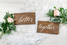 Load image into Gallery viewer, Better Together Wedding Chair Signs