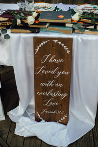 I have loved you with an everlasting love Wedding Sign