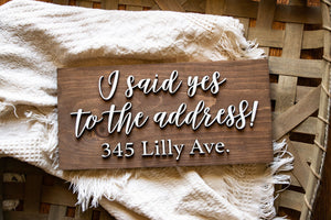 I Said Yes To The Address Sign, Housewarming Gift for Singles