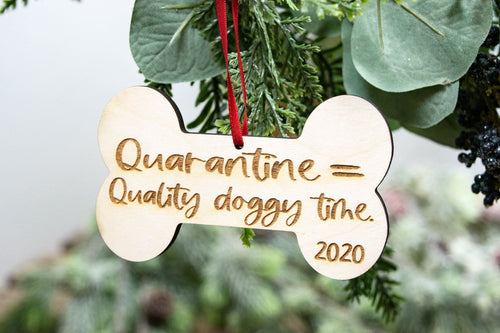 Quarantine Equals Quality Doggy Time 2020 Christmas Ornament - Dog Lover Gift