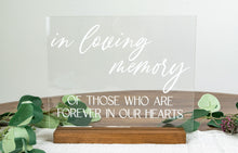 Load image into Gallery viewer, In Loving Memory Of Those Who Are In Our Hearts Wedding Acrylic Sign
