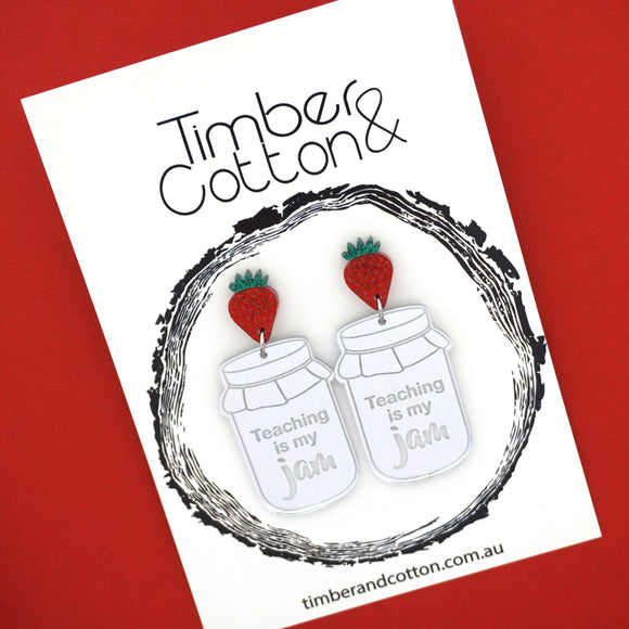 'Teaching is My Jam' Dangles- Timber & Cotton