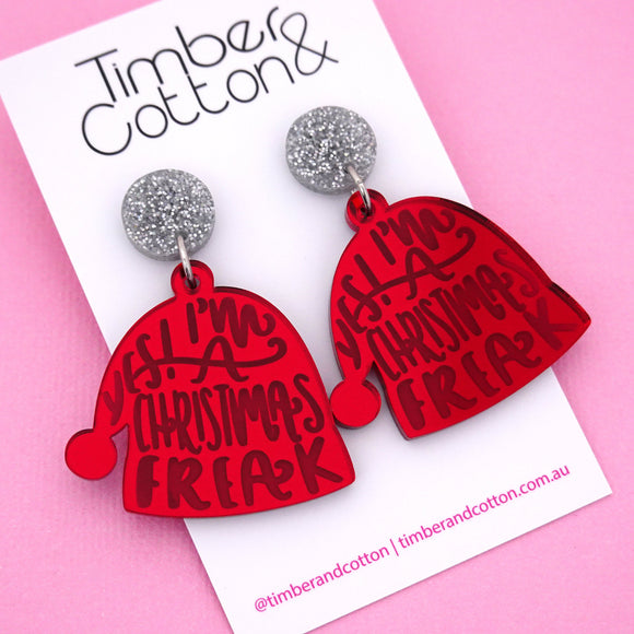 'Yes I'm a Christmas Freak' Christmas Dangle Earring - Timber & Cotton